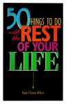 50 Things To Do With The Rest Of Your Life